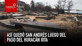 Así quedó San Andrés luego del paso del huracán IOTA | Caracol Radio