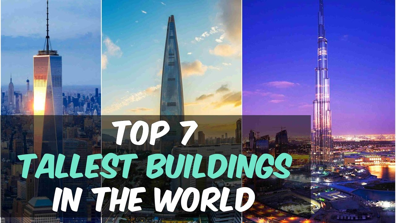 Top 7 Tallest Buildings in the World 2017 - YouTube