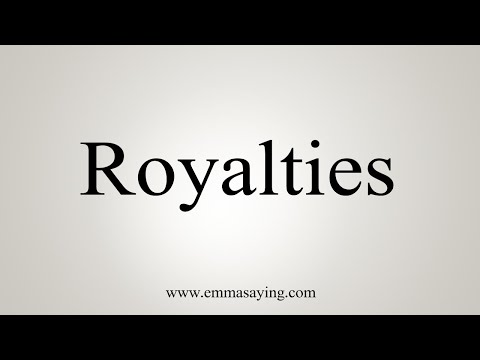 How To Pronounce Royalties