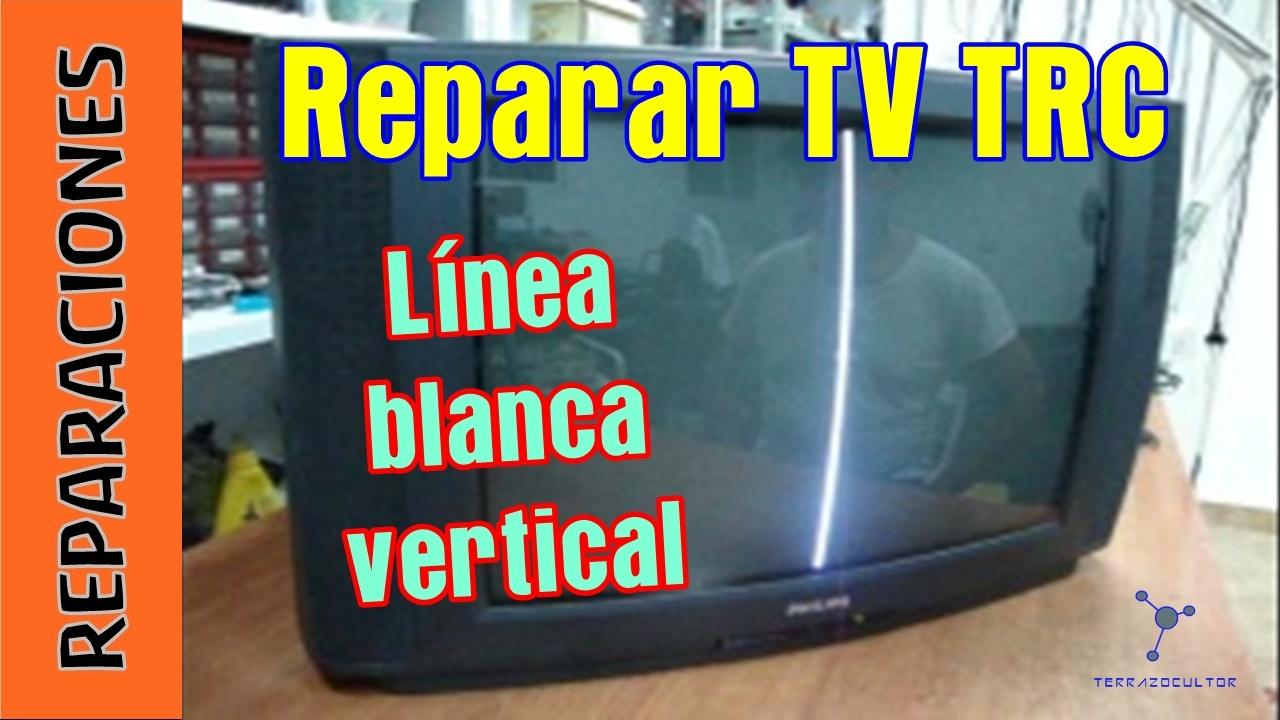 Reparar Tv Trc Linea Vertical Hay Sonido Youtube
