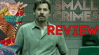Small Crimes (2017) Movie Review