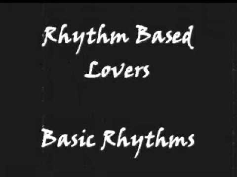 Rhythm Based Lovers - Basic Rhythms