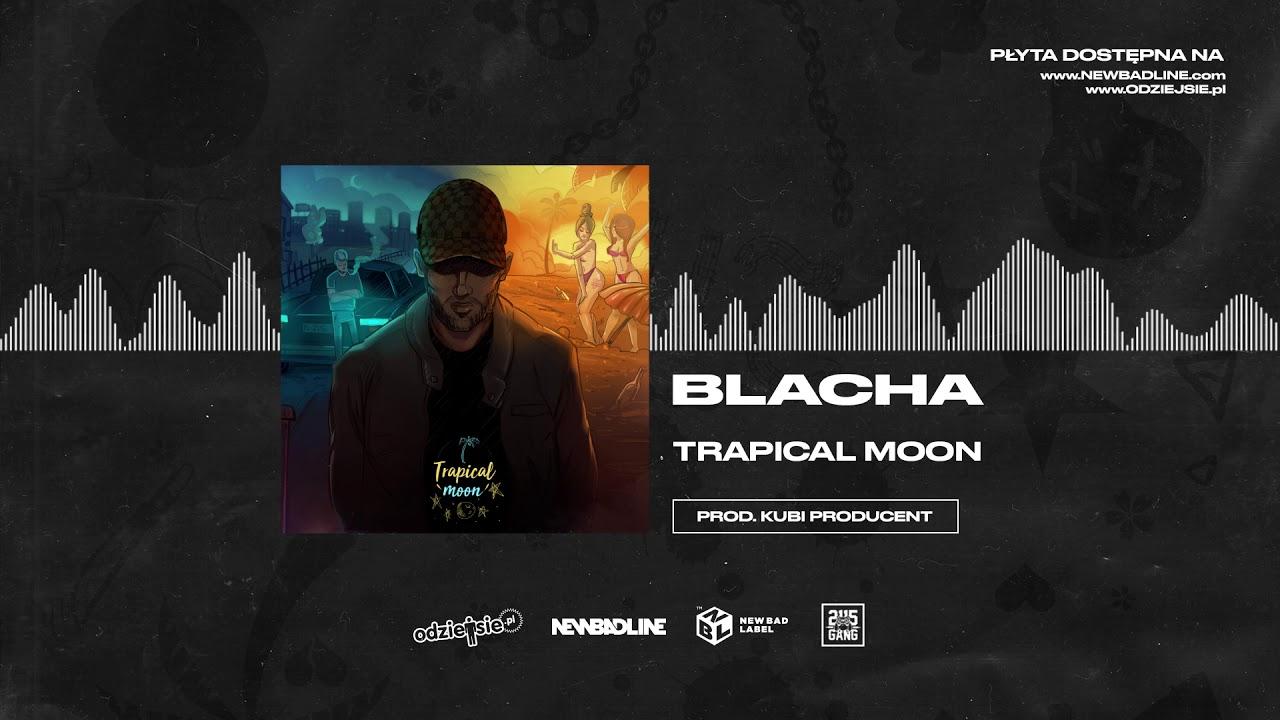 BLACHA - Trapical Moon (prod. Kubi Producent)