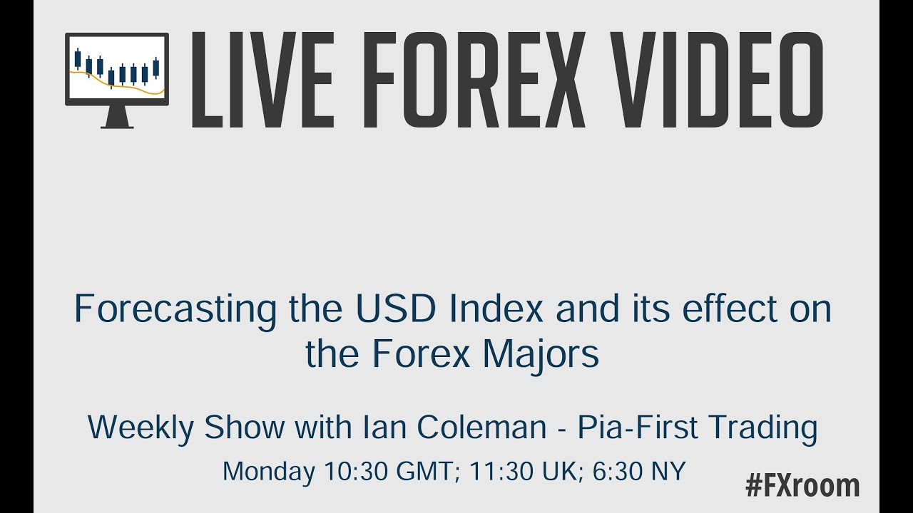 Forecasting The Usd Index And Effects On Fx Majors With Ian Coleman