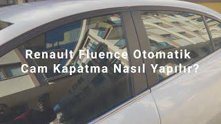 Renault Fluence Otomatik Cam Kapatma Aktifleştirme(Kumanda ile)