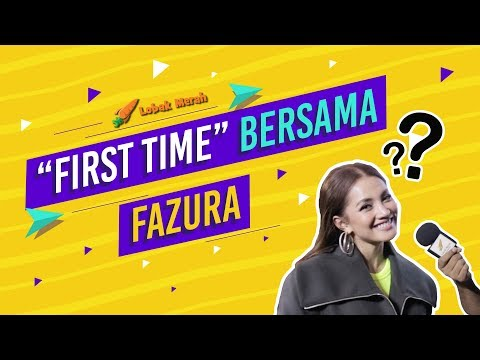 'First Time' Bersama Fazura!