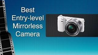 Best Entry Level Mirrorless Camera