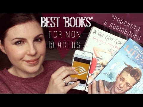 Best 'Books' For Non-Readers / Audiobooks, Podcasts & The Casual Read