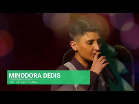 Minodora Dedis-Tu N-ai Avut Curaj