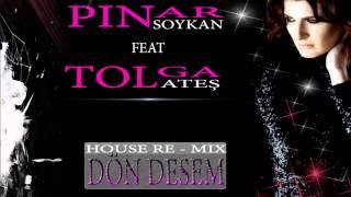 Pınar Soykan Ft. Tolga Ates – Dön Desem ( House Mix ) Video