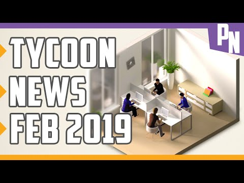 Tycoon Simulation Management Game News - February 2019 - INTERVIEW
