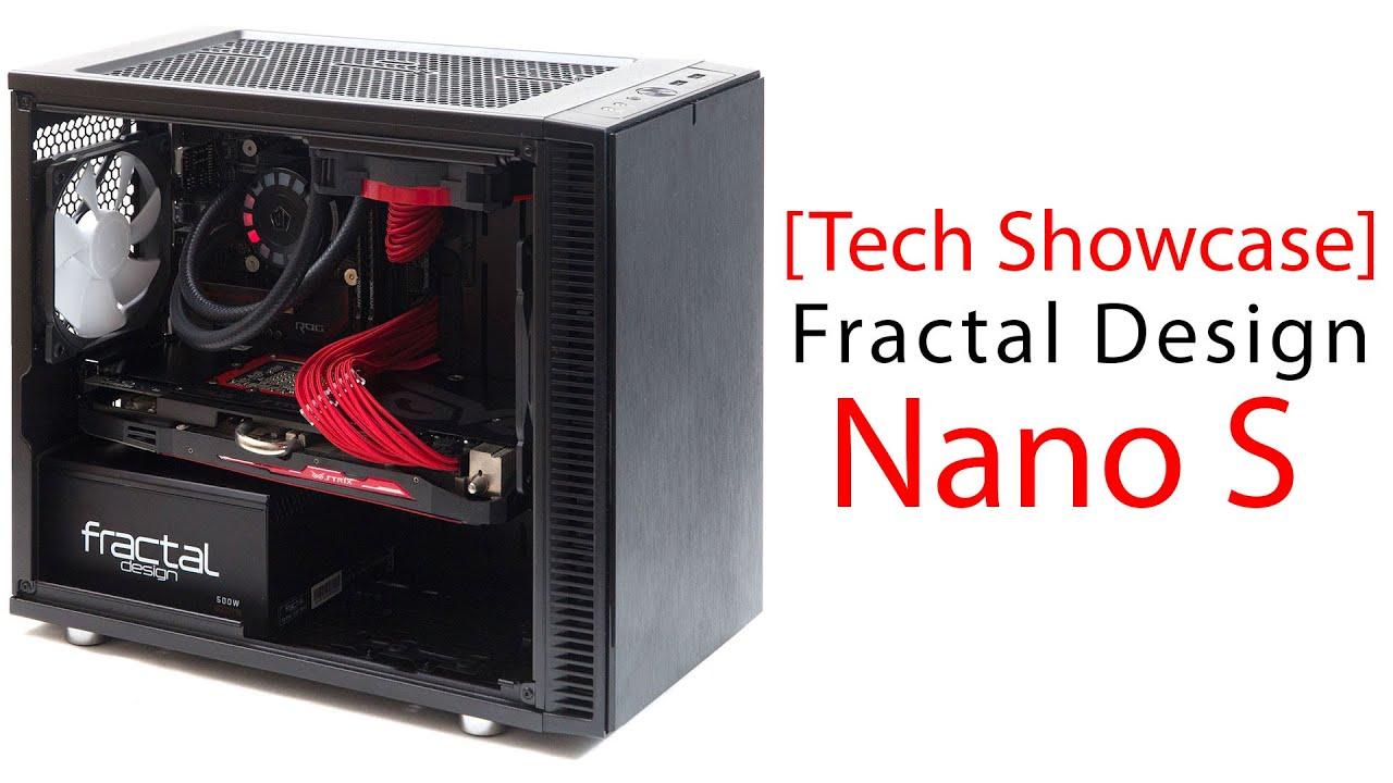 Tech Showcase Fractal Design Nano S Mini Itx Desktop