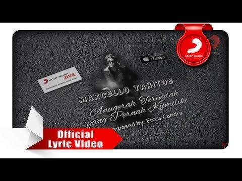 Marcello Tahitoe - Anugerah Terindah Yang Pernah Kumiliki (Lyric Video)