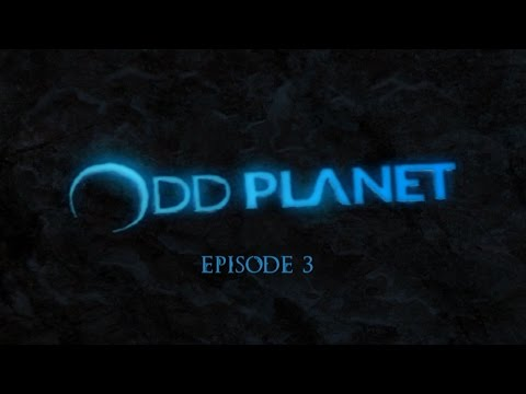 OddPlanet Episode 3