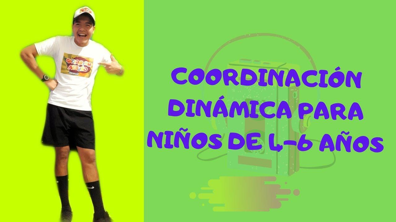 COORDINACIÓN DINÁMICA- ACTIVIDADES Y BAILE PARA NIÑOS DE 4-6 AÑOS.