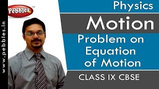 Problem on Equation of Motion : Motion | Physics | Class 9 | CBSE