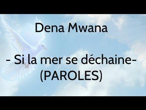 Dena Mwana - Si la mer se dechaine (lyrics)