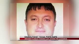 Ekzekutohet ne lokal vëllai I këshilltarit bashkiak në Shkodër - News, Lajme - Vizion Plus