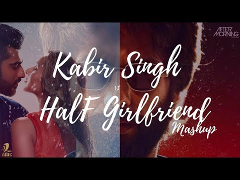 kabir-singh-x-half-girlfriend-mashup-|-aftermorning-chillout