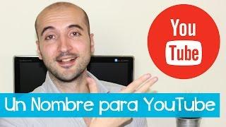 Cómo Elegir Un Buen Nombre para Tu Canal de YouTube thumbnail
