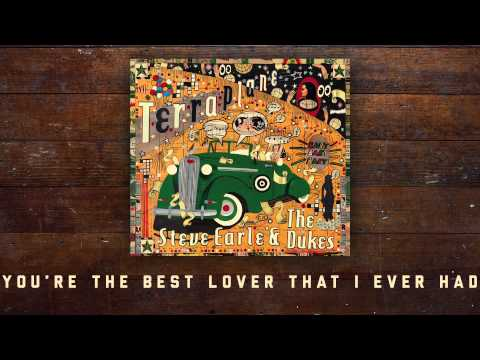 Steve Earle & The Dukes - You're The Best Lover That I Ever Had [Audio Stream]