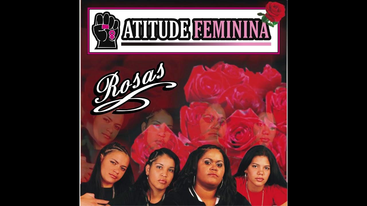 bee7a8ccacfad Atitude Feminina - (Rosas) Álbum Completo 2006 - YouTube