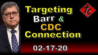 Targeting Barr & CDC Connection - Truthification Chronicles