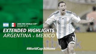 Argentina 2-1 Mexico | Extended Highlights | 2006 FIFA World Cup