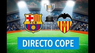 (SOLO AUDIO) Directo del Barcelona 1-2 Valencia (FINAL DE COPA DEL REY) en Tiempo de Juego