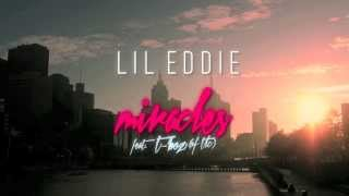 Lil Eddie - Miracles (feat. T-Boz of TLC)  [Official Lyric Video]