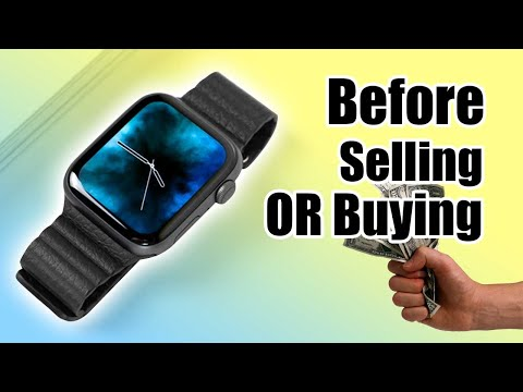 Watch This Before Selling Your Apple Watch Or Buying A Used Apple Watch
