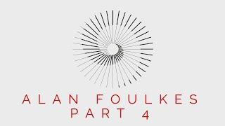 Alan Foulkes - Kundalini Awakening Part 4