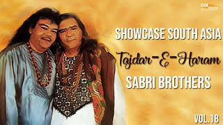 Tajdar-E-Haram | Sabri Brothers | Showcase South Asia - Vol.18.mp3
