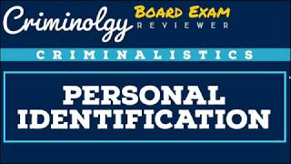 Personal Identification; CRIMINOLOGY BOARD EXAM REVIEWER [Audio Reviewer]