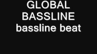GLOBAL BASSLINE=BASSLINE BEAT