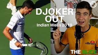 Indian Wells 2019: Djokovic OUT Fedal Still On Track | THE SLICE
