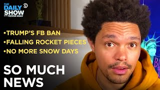 FB Upholds Trump's Ban, Rocket Pieces Fall to Earth & Biden's Vaccine Plan | The Daily Show