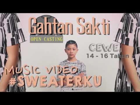 GAHTAN SAKTI - SWEATERKU (OPEN CASTING LAGU #SWEATERKU)