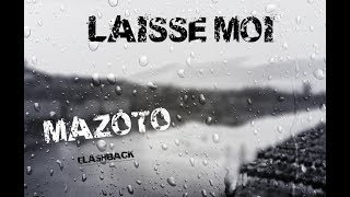 """""""LAISSE MOI"""" MAZOTO 2017  prod by LADJOINT"""