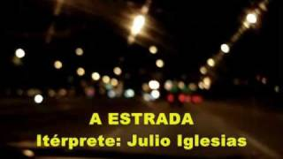 Watch Julio Iglesias A Estrada la Carretera video