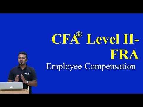 CFA Level II-FRA : Employee Compensation: Post-Employment and Share-Based Part I(of 3)
