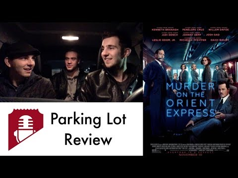 Parking Lot Review- MURDER ON THE ORIENT EXPRESS (Spoiler-Free)