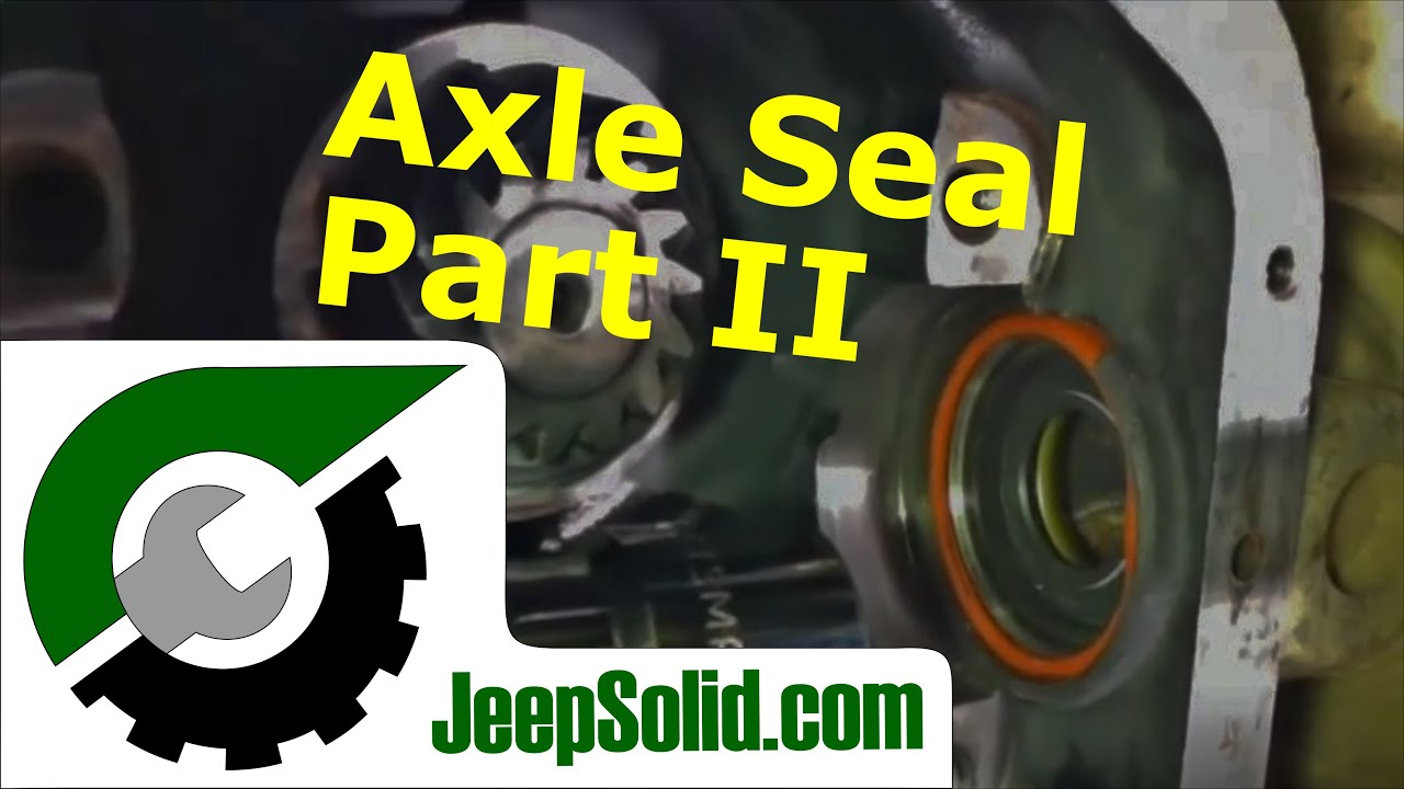 Jeep Wrangler Axle Seal Replacement Part Ii Youtube