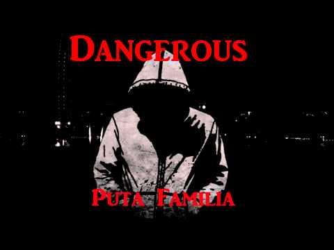 Dangerous - Puta Familia