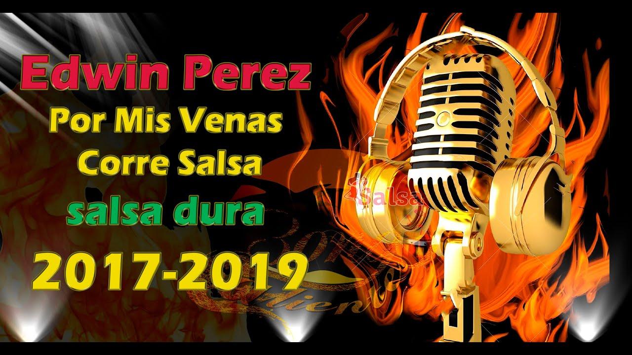 Edwin Perez   Por Mis Venas Corre Salsa   SALSA DURA  2017-2020