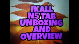 IKALL N5 TAB UNBOXING AND OVERVIEW   TECH SERIES REVIEW
