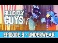 Blue Fly Guys - Episode 3 - Underwear