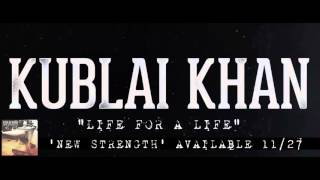 Kublai Khan - Life For A Life (W/ Mat Bruso of Bury Your Dead)