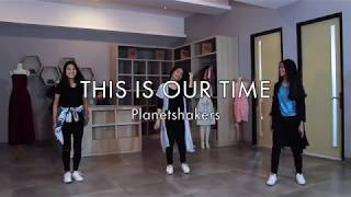 This Is Our Time Planetshakers