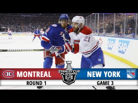 Montreal Canadiens vs New York Rangers | Round 1 Game 3 | 2017 Playoffs Highlights